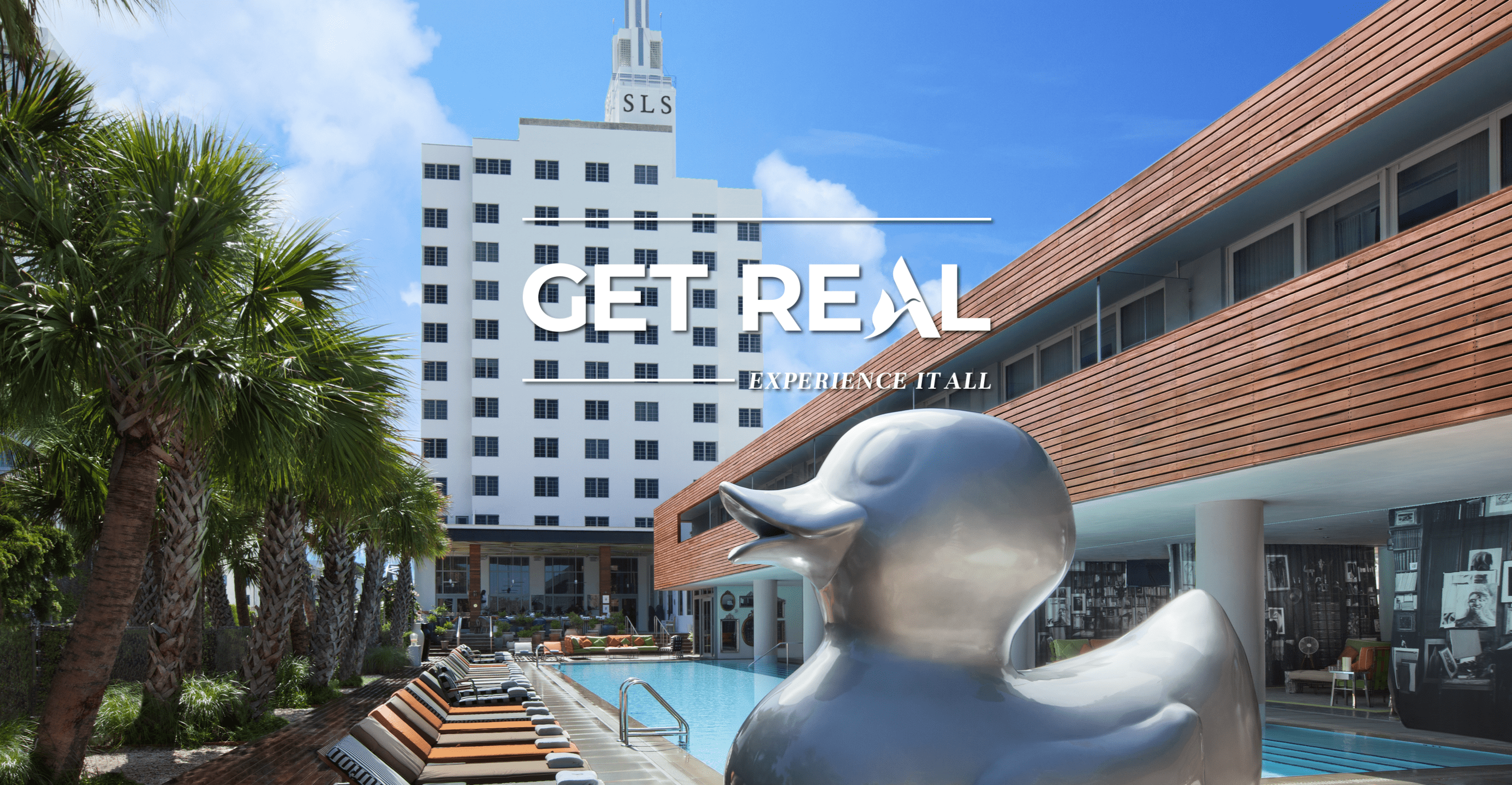 SLS South Beach Get Real Experience it ALL